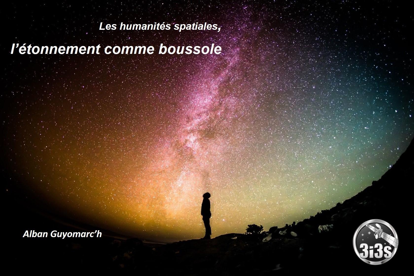 3i3s – Les humanités spatiales, l'étonnement comme boussole par Alban GUYOMARC'H