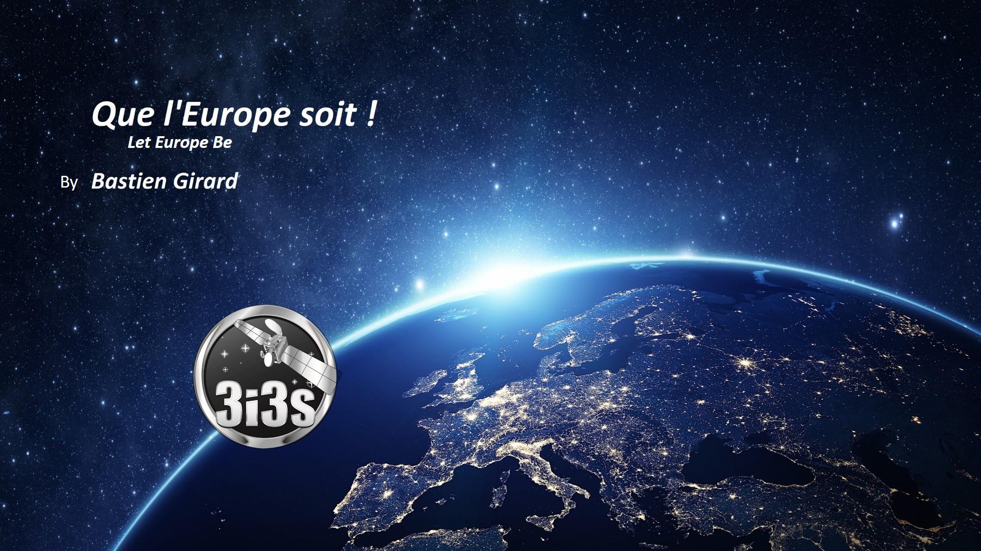 3i3s – Que l'Europe soit ! par Bastien GIRARD