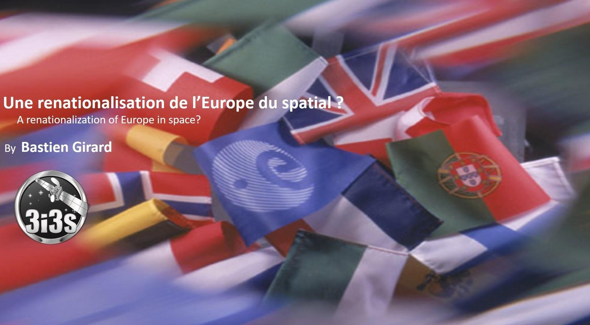 3i3s – UNE RENATIONALISATION DE L' EUROPE DU SPATIAL? par Bastien GIRARD